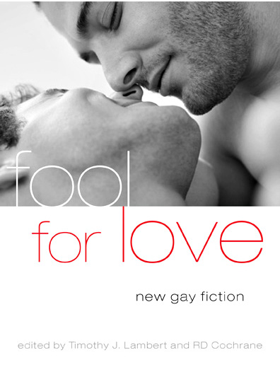 Fool for love new gay fiction timothy j lambert rd cochrane